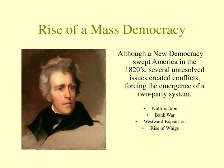 rise of a mass democracy n.
