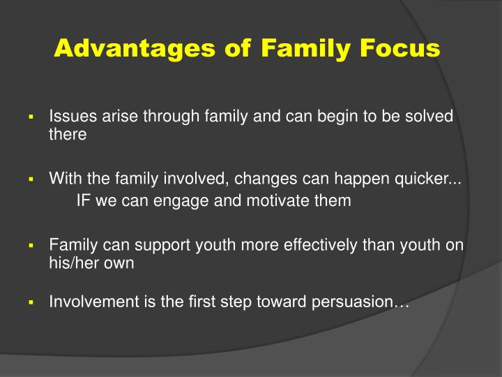 Advantages of Family Focus