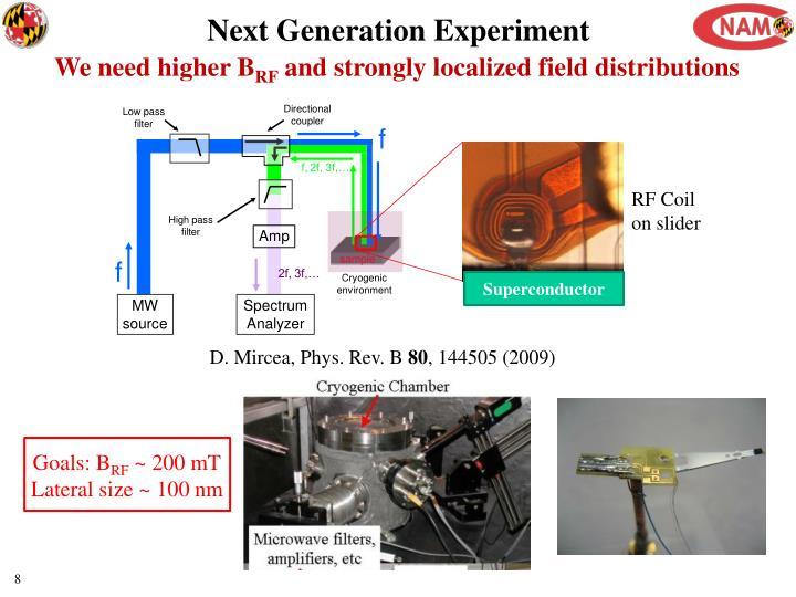 Next Generation Experiment