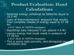 product evaluation hand calculations