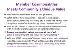 member commonalities meets community s unique value