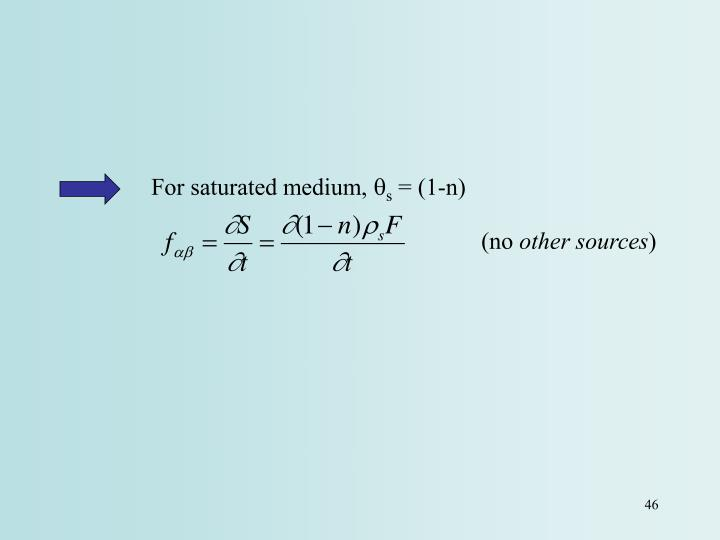 For saturated medium,