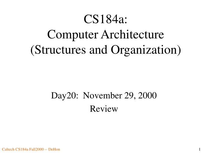 cs184a computer architecture structures and organization n.