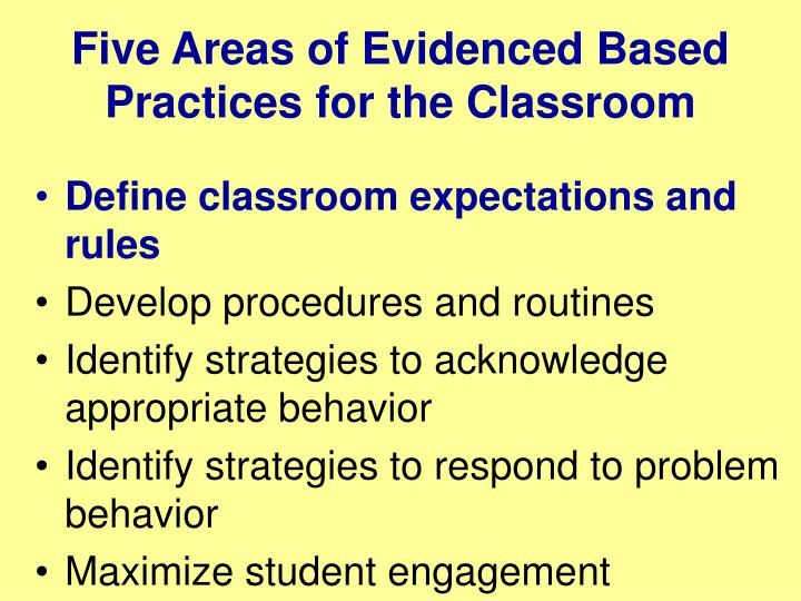 Five Areas of Evidenced Based Practices for the Classroom