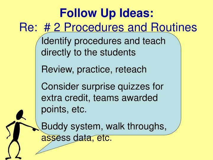 Follow Up Ideas: