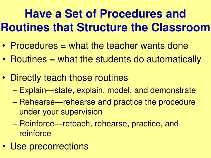 Have a Set of Procedures and