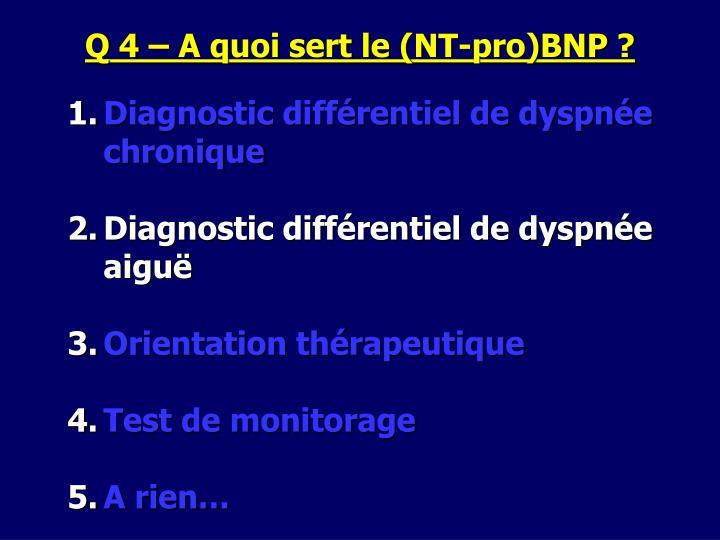 Q 4 – A quoi sert le (NT-pro)BNP ?