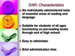 dar characteristics