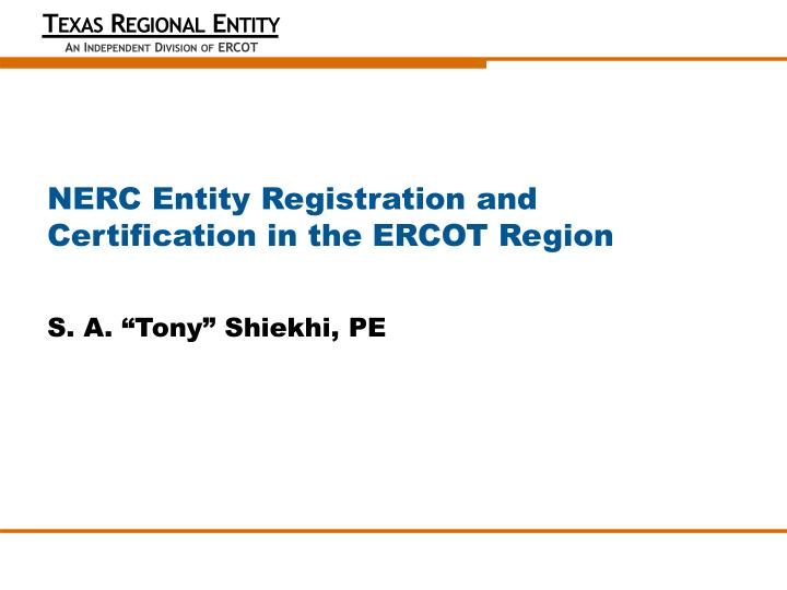 nerc entity registration and certification in the ercot region n.