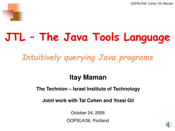 jtl the java tools language intuitively querying java programs n.