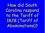 how did south carolina respond to the tariff of 1828 tariff of abominations
