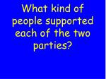 what kind of people supported each of the two parties