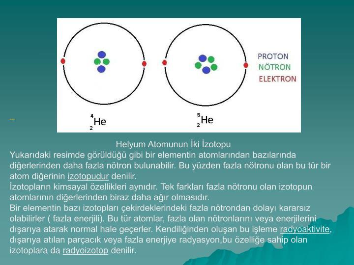 Helyum Atomunun İki İzotopu