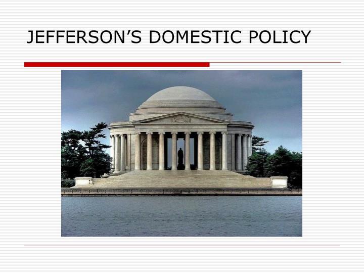 JEFFERSON'S DOMESTIC POLICY