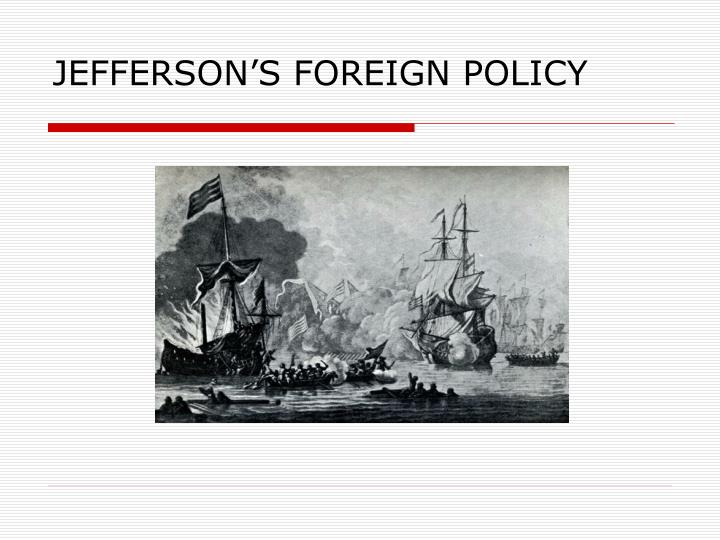 JEFFERSON'S FOREIGN POLICY