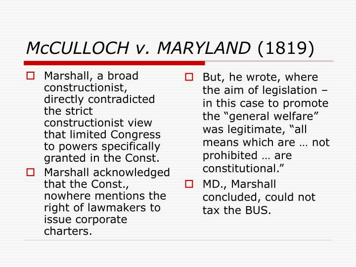 Marshall, a broad constructionist, directly contradicted the strict constructionist view that limited Congress to powers specifically granted in the Const.