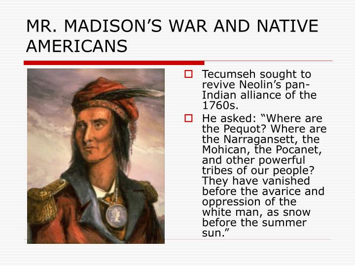 MR. MADISON'S WAR AND NATIVE AMERICANS