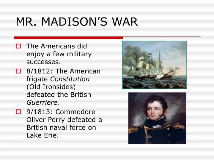 MR. MADISON'S WAR