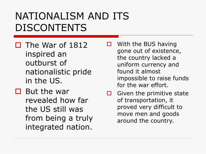 The War of 1812 inspired an outburst of nationalistic pride in the US.