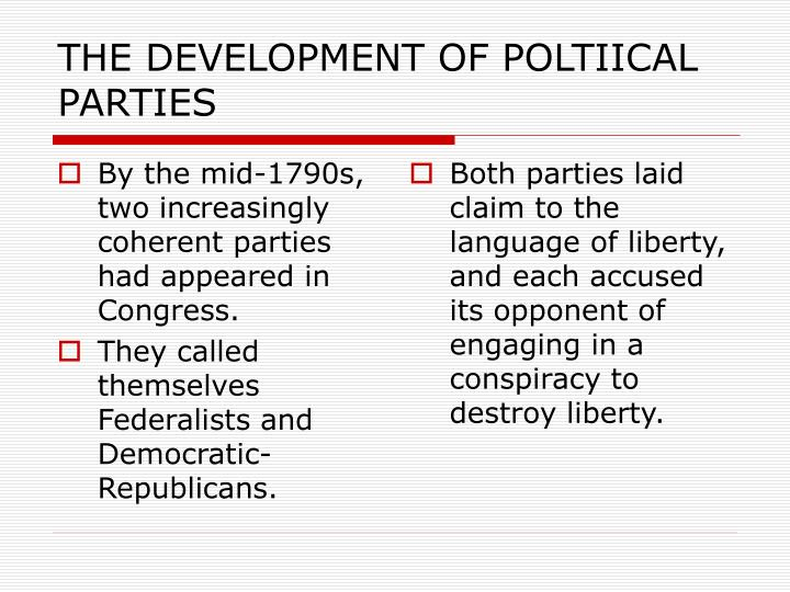 THE DEVELOPMENT OF POLTIICAL PARTIES