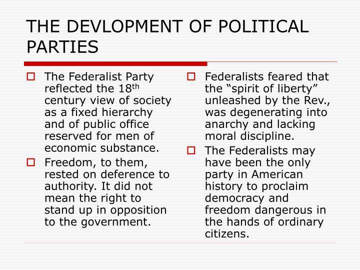 THE DEVLOPMENT OF POLITICAL PARTIES
