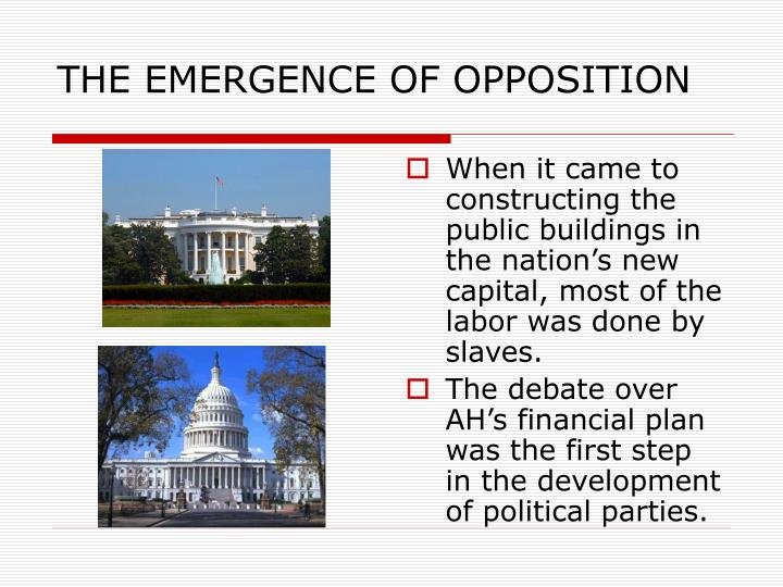 THE EMERGENCE OF OPPOSITION