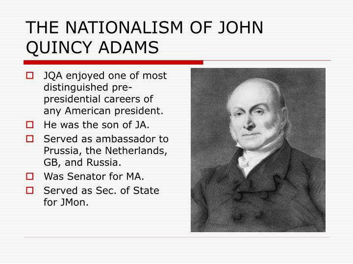 THE NATIONALISM OF JOHN QUINCY ADAMS