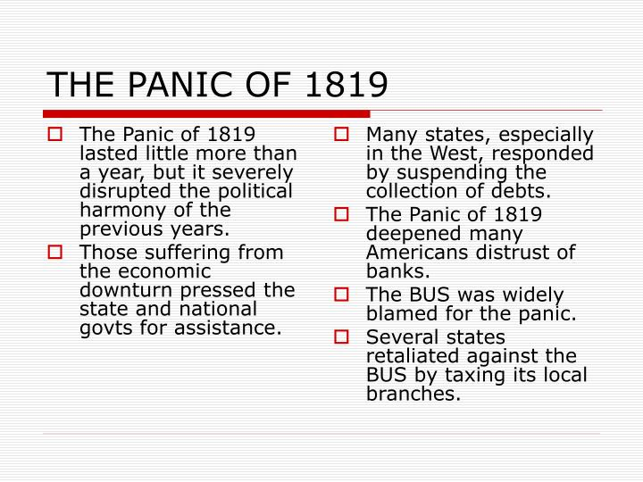 The Panic of 1819 lasted little more than a year, but it severely disrupted the political harmony of the previous years.