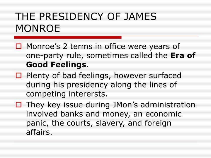 THE PRESIDENCY OF JAMES MONROE