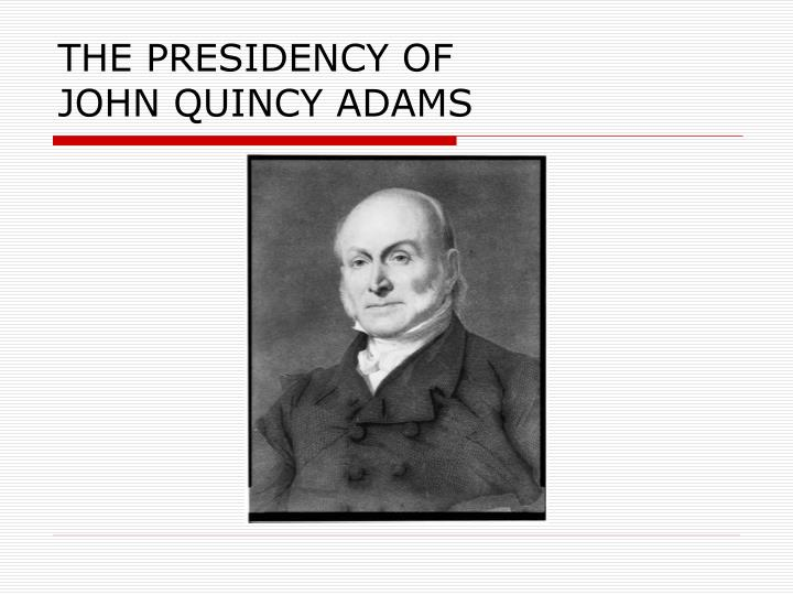 THE PRESIDENCY OF