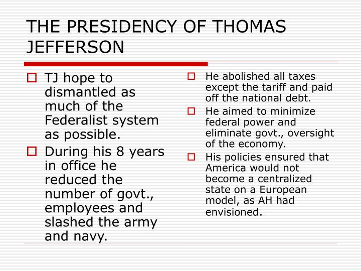 THE PRESIDENCY OF THOMAS JEFFERSON