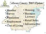 calhoun county 2007 update