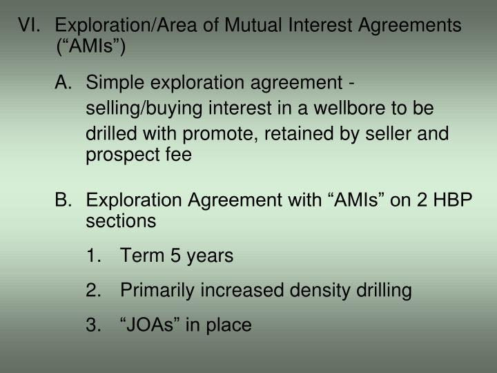 """VI.Exploration/Area of Mutual Interest Agreements (""""AMIs"""")"""