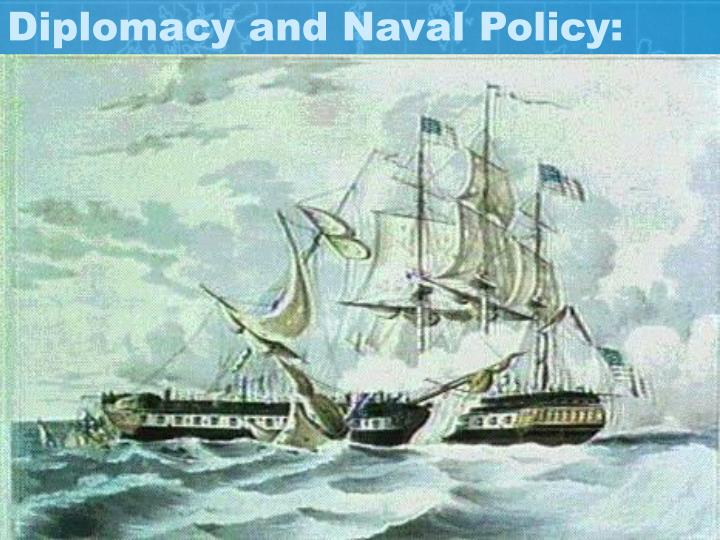 Diplomacy and Naval Policy: