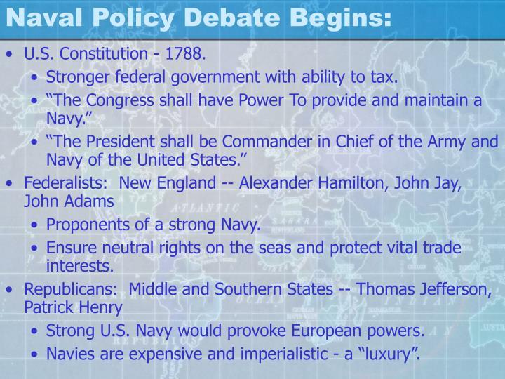 Naval Policy Debate Begins: