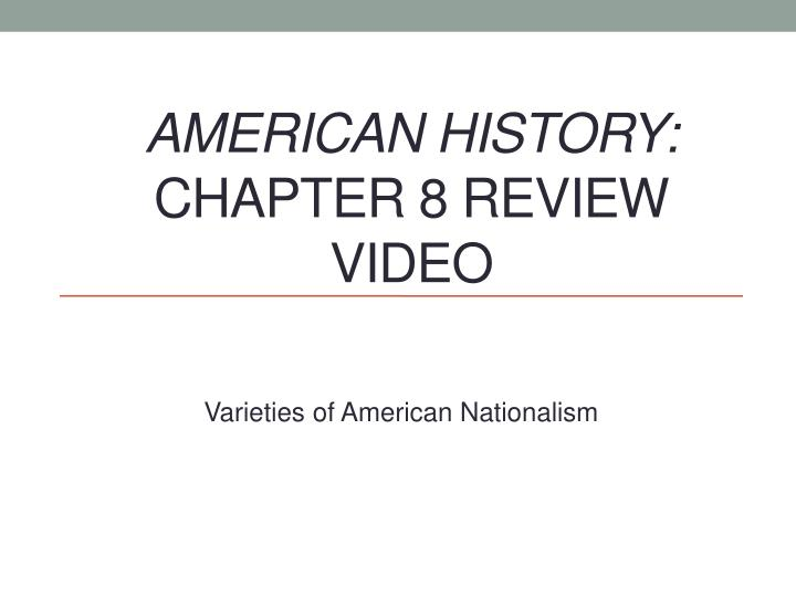 American history chapter 8 review video