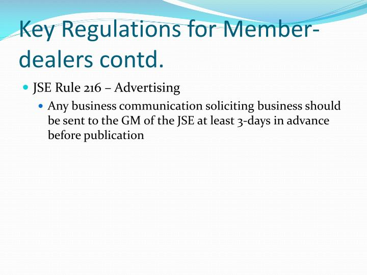 Key Regulations for Member-dealers contd.