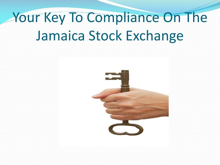 Your key to compliance on the jamaica stock exchange