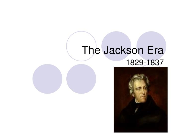 the jacksonian era Andrew jackson's election to the presidency in 1828 was significant because.