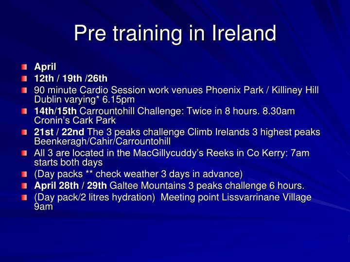 Pre training in Ireland