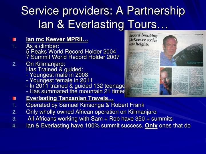 Service providers: A Partnership     Ian & Everlasting Tours…