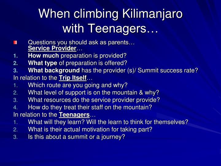 When climbing kilimanjaro with teenagers