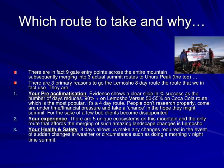 Which route to take and why…