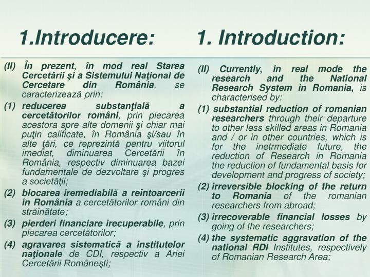 (II) În prezent, în mod real Starea Cercetării şi a Sistemului Naţional de Cercetare din România