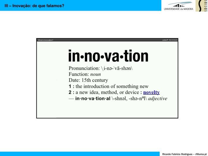 III – Inovação: de que falamos?