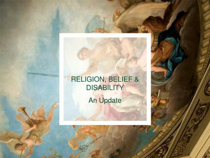 RELIGION, BELIEF & DISABILITY
