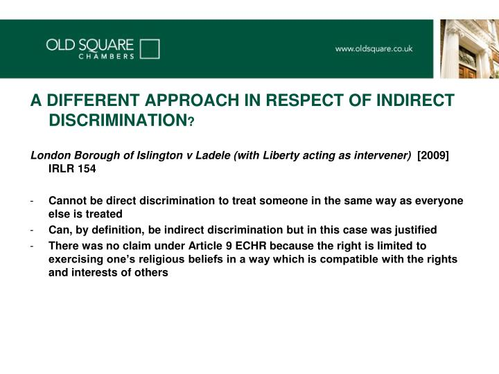 A DIFFERENT APPROACH IN RESPECT OF INDIRECT DISCRIMINATION