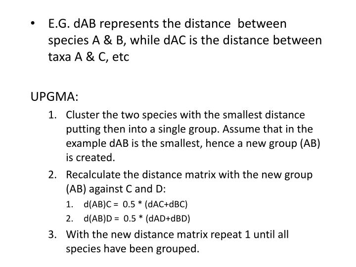 E.G. dAB represents the distance  between species A & B, while dAC is the distance between taxa A & C, etc
