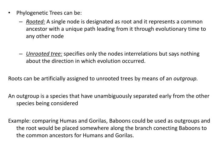 Phylogenetic Trees can be: