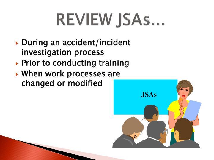 REVIEW JSAs...
